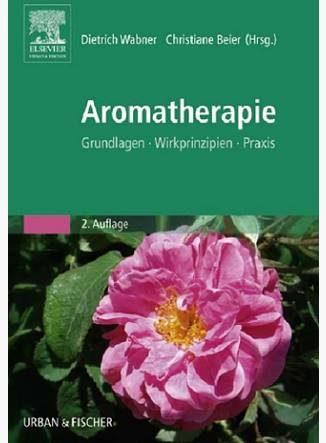 Aromatherapie: Grundlagen, Wirkprinzipien, Praxis - Eliane Zimmermann - Aromatherapie