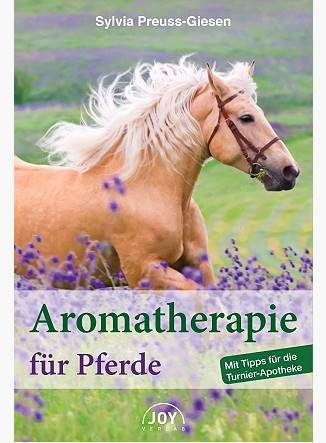 Aromatherapie für Pferde - Sylvia Preuss-Giesen - Eliane Zimmermann Aromatherapie