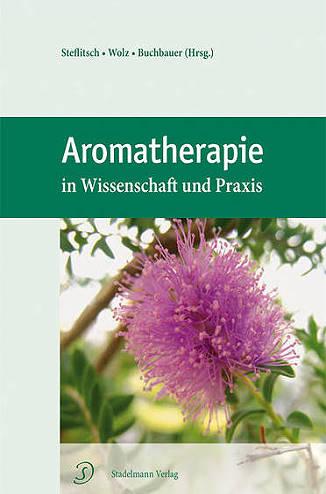 Aromatherapie in Wissenschaft und Praxis - Eliane Zimmermann - Aromatherapie