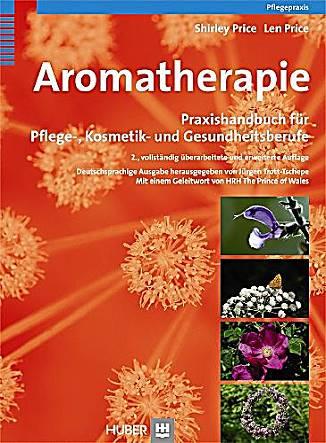 Aromatherapie. Praxishandbuch für Pflege-, Kosmetik- und Gesundheitsberufe - Eliane Zimmermann - Aromatherapie