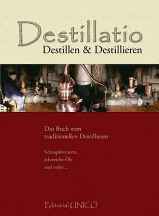 Destillatio - Destillen und Destillieren Kai Möller