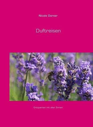 Duftreisen - Nicole Dorner - Eliane Zimmermann Aromatherapie
