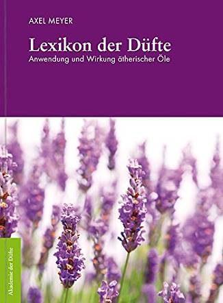 Lexikon der Düfte - Axel Meyer