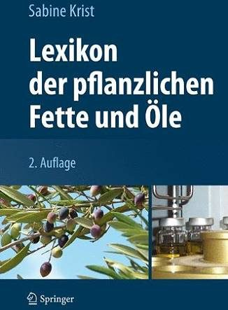 Lexikon der pflanzlichen Fette und Öle - Eliane Zimmermann - Aromatherapie