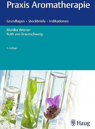 Praxis Aromatherapie: Grundlagen - Steckbriefe - Indikationen - Eliane Zimmermann - Aromatherapie