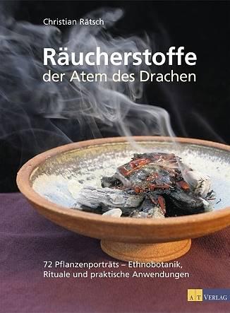 Räucherstoffe - Der Atem des Drachens: 72 Pflanzenporträts - Ethnobotanik, Rituale und praktische Anwendungen - Eliane Zimmermann - Aromatherapie