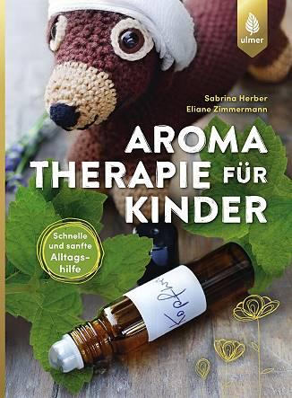 Aromatherapie für Kinder, Sabrina Herber und Eliane Zimmermann