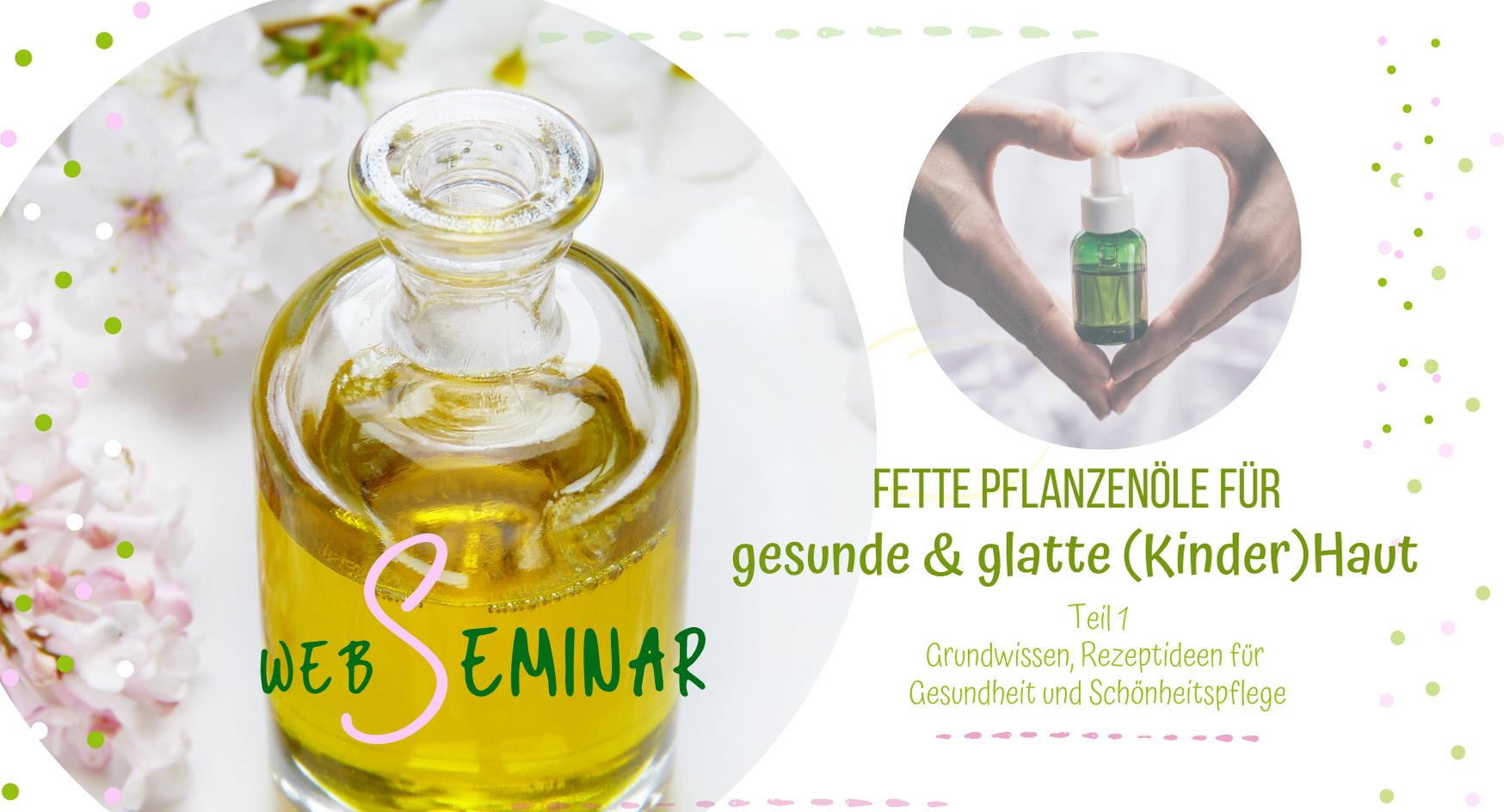 Web-Seminar Fette Öle - Aromatherapie Eliane Zimmermann