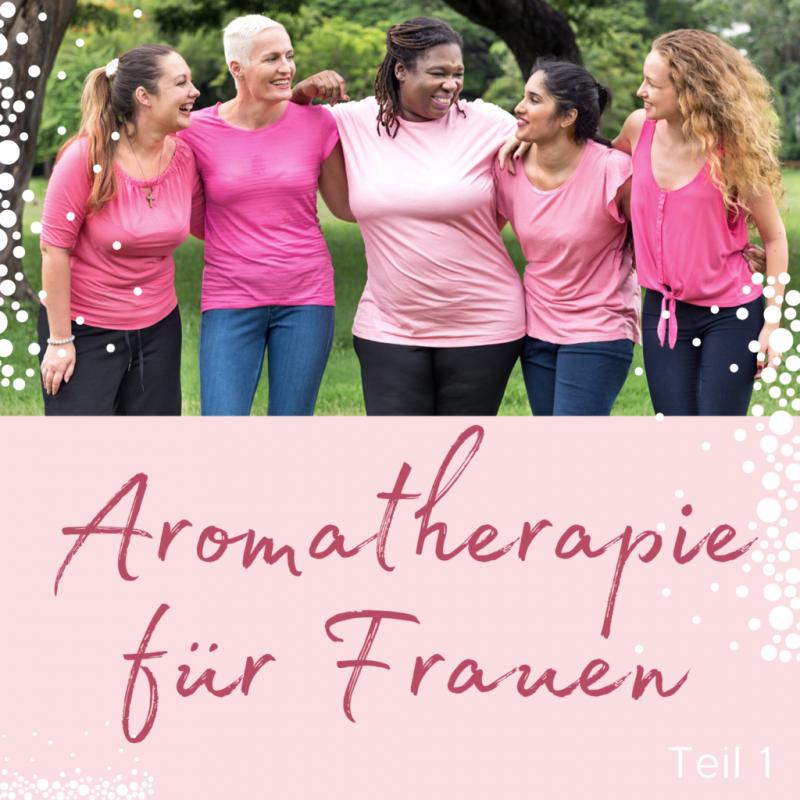 Web-Seminar-Aufzeichnung - Aromatherapie für Frauen (Teil 1)