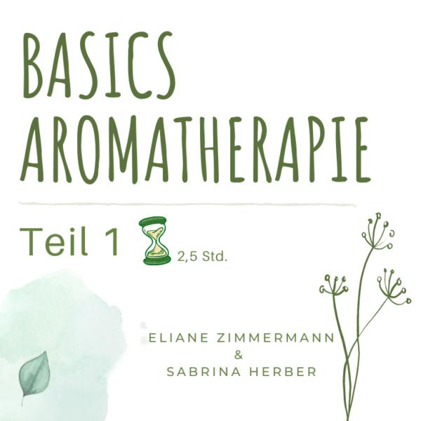 WebSeminar Basics Teil 1 - Aromatherapie Eliane Zimmermann